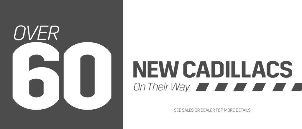 60 New Cadillacs On Their Way